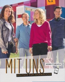 Mit uns C1 Arbeitsbuch Deutsch für Jugendliche. Deutsch als Fremdsprache