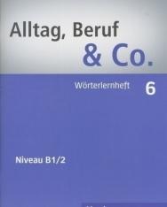 Alltag, Beruf & Co. 6 Wörterlernheft
