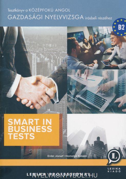 Smart in Business Tests - Tesztkönyv a Középfokú Angol Gazdasági Nyelvvizsga írásbeli részéhez