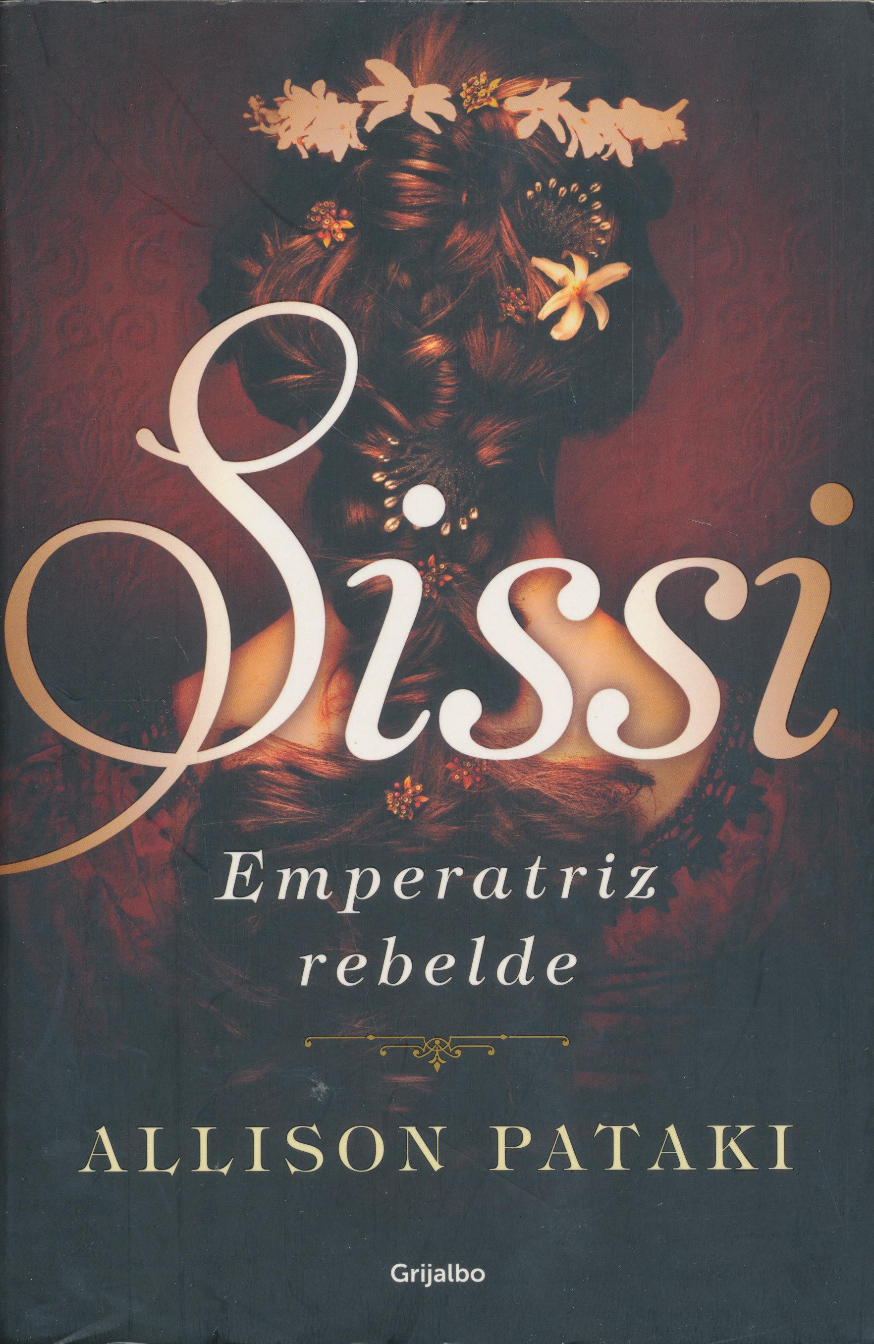 Allison Pataki:Sisi - Emperatriz rebelde