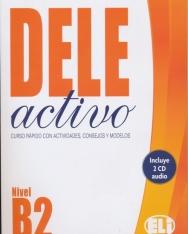 DELE Activo B2 + CD Audio (2): Curso rápido con actividades, consejoy y modelos