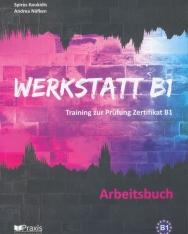 Werkstatt B1 - Arbeitsbuch: Training zur Prüfung Zertifikat B1