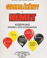 Gyakorlókönyv a német középfokú írásbeli nyelvvizsgákhoz