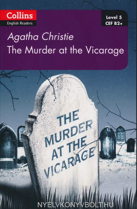 The Murder at the Vicarage - Collins Agatha Christie ELT Readers level 5