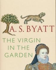 A. S. Byatt : The Virgin in the Garden