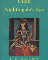 A. S. Byatt: Djinn in the Nightingale's Eye - Five Fairy Stories