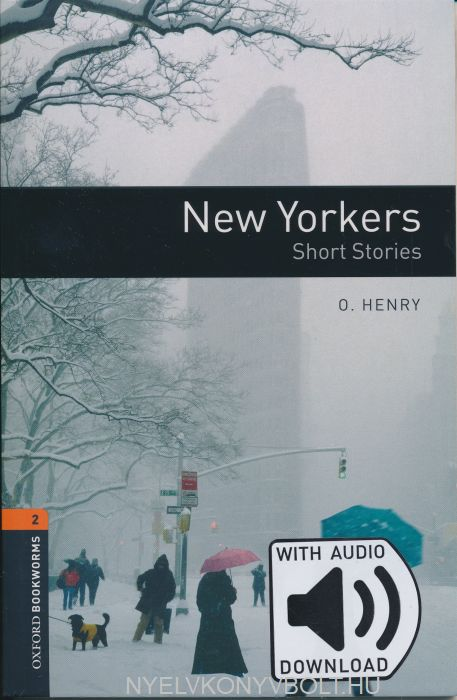 New Yorkers - Short Stories -with audio download - Oxford Bookworms Library Level 2