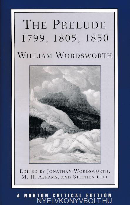 William Wordsworth: The Prelude 1799, 1805, 1850