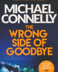 Michael Connelly: The Wrong Side of Goodbye