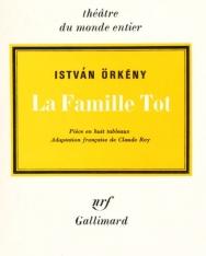 Örkény István: La famille Tot (Tóték francia nyelven)
