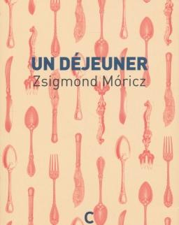 Zsigmond Móricz: Un Déjeuner (Novellák I-IV)