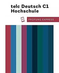 Prüfung Express – telc Deutsch C1 Hochschule: Deutsch als Fremdsprache / Übungsbuch mit Audios online