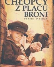 Molnár Ferenc: Chlopcy z Placu Broni (A Pál utcai fiúk lengyel nyelven)