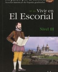 Vivir en el Escorial - Colección Un paseo por la historia Nivel III