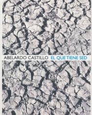 Abelardo Castillo: El Que Tiene Sed