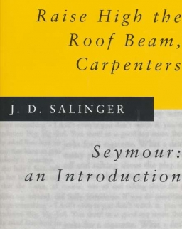 J. D. Salinger: Raise High the Roof Beam, Carpenters & Seymour an Introduction