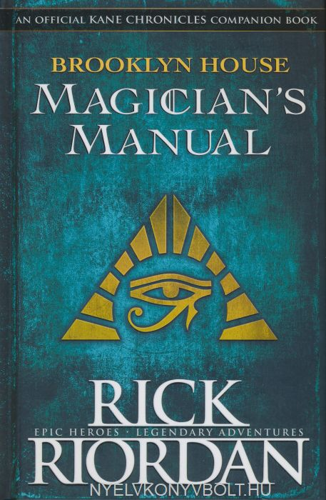 Rick Riordan: Brooklyn House Magician's Manual - Kane Chronicles