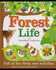 Forest Life and Woodland Creatures: Full of Fun Facts and Activities