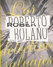 Roberto Bolano: Los detectives salvajes