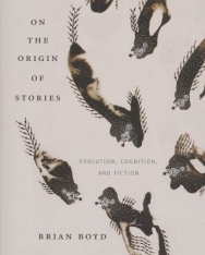 Brian Boyd:On the Origin of Stories - Evolution, Cognition, and Fiction