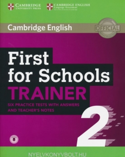 Cambridge English First for Schools Trainer 2 - Six Practice Tests with Answers and Teacher's Notes with Audio