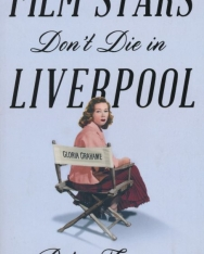 Peter Turner: Film Stars Don't Die in Liverpool : A True Story