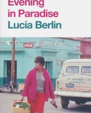 Lucia Berlin: Evening in Paradise