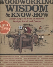 Woodworking Wisdom & Know-How - Everything You Need to Design, Build, and Create