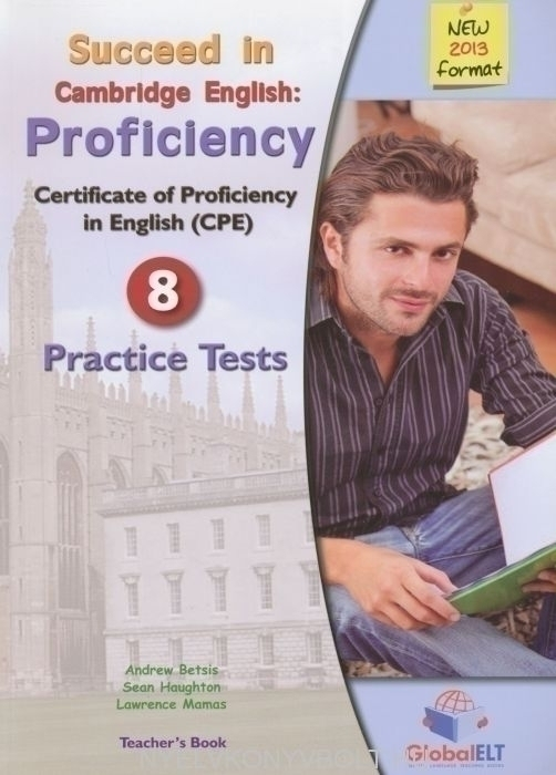 Succeed in Cambridge English Proficiency CPE (2013 format) 8 Practice Tests Teacher's Book