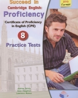 Succeed in Cambridge English Proficiency CPE (2013 format) 8 Practice Tests Teacher's Book
