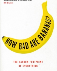 Mike Berners-Lee: How Bad are Bananas?: The Carbon Footprint of Everything