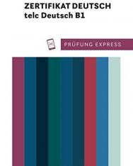 Prüfung Express – Zertifikat Deutsch – telc Deutsch B1: Deutsch als Fremdsprache / Übungsbuch mit Audios online
