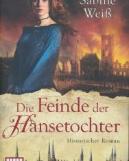 Sabine Weiss: Die Feinde der Hansetochter