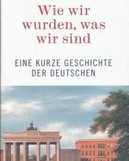 Heinrich August Winkler: Wie wir wurden, was wir sind: Eine kurze Geschichte der Deutschen