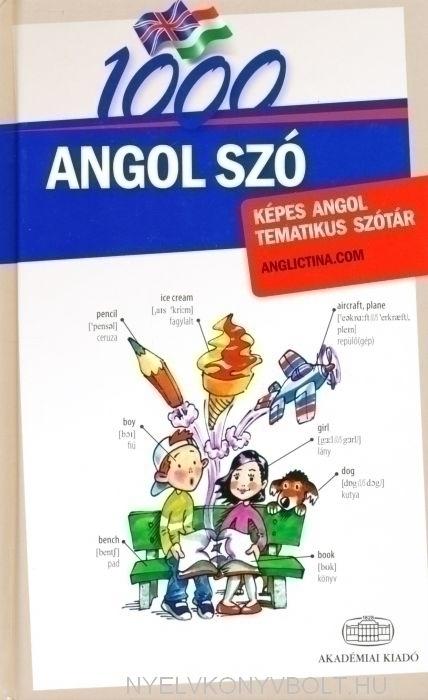 1000 Angol Szó - Képes Angol Tematikus Szótár