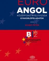 Euro Angol Középfokú Nyelvvizsga Gyakorlókönyv - B2