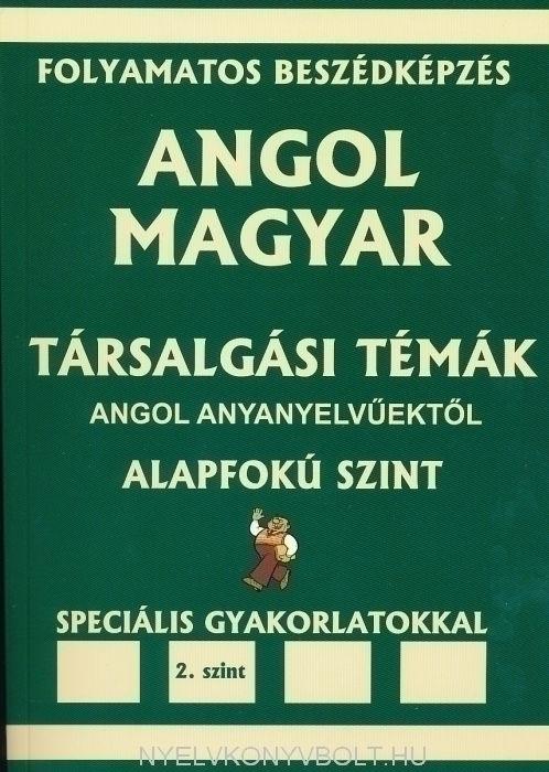 Angol-Magyar Társalgási Témák Angol Anyanyelvűektől Alapfokú 2 Szint + MP3 CD
