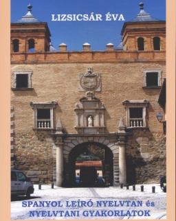 Spanyol leíró nyelvtan és nyelvtani gyakorlatok (Lizsicsár Éva)