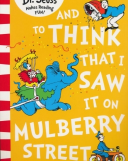 Dr. Seuss: And to Think that I Saw it on Mulberry Street