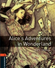 Alice's Adventures in Wonderland - Oxford Bookworms Library Level 2