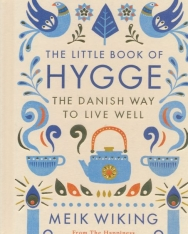 Meik Wiking:The Little Book of Hygge - The Danish Way to Live Well