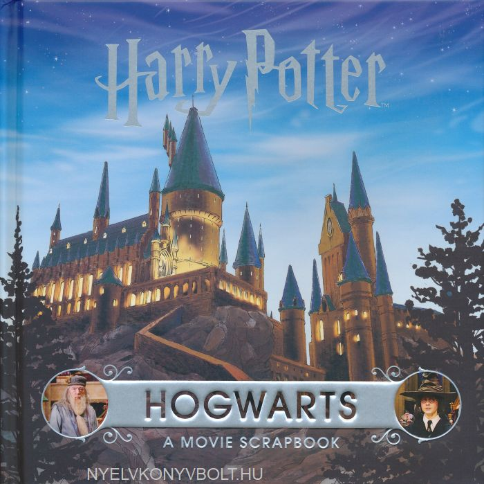 Harry Potter - Hogwarts: A Movie Scrapbook