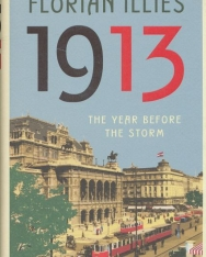 Florian Illies: 1913 - The Year Before the Storm