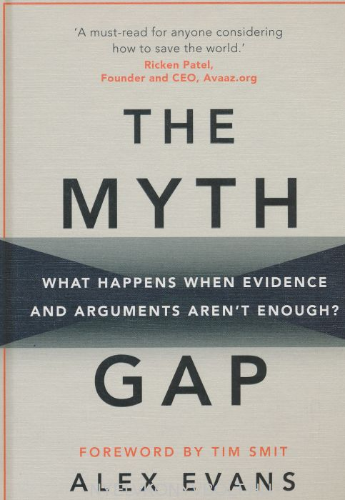Alex Evans: The Myth Gap: What Happens When Evidence and Arguments Aren't Enough?