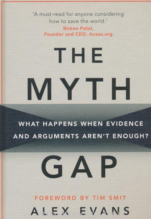 Alex Evans: The Myth Gap: What Happens When Evidence and Arguments Aren't Enough?