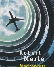 Robert Merle: Madrapour (francia nyelven)