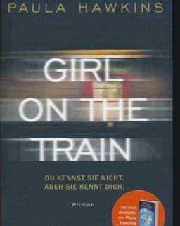 Paula Hawkins: Girl on the Train - Du kennst sie nicht, aber sie kennt dich