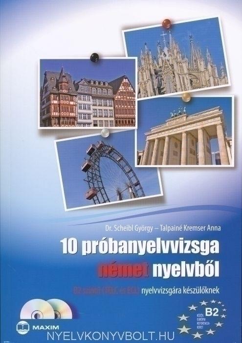 10 próbanyelvvizsga német nyelvből B2 szintű (Telc és ECL) nyelvvizsgára készülőknek + 2 CD