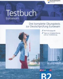 Testbuch Euro B2 - Drei komplette Übungstests zur Deutschprüfung Euroexam