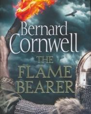 Bernard Cornwell: The Flame Bearer (The Last Kingdom Series, Book 10)